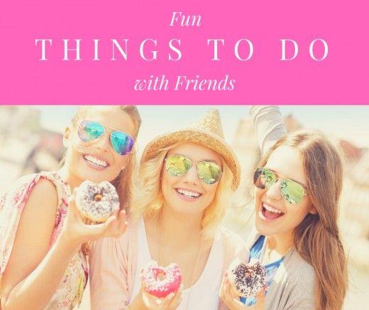 25 choses amusantes à faire avec des amis