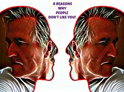 8 λόγοι για τους οποίους οι άνθρωποι δεν σας αρέσουν